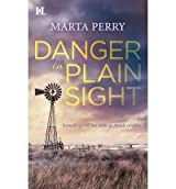 [Danger in Plain Sight] [by: Marta Perry]