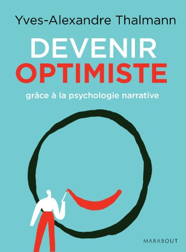 Devenir optimiste grâce à la psychologie narrative