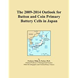 The 2009-2014 Outlook for Button and Coin Primary Battery Cells in Japan