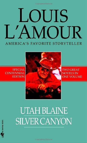 Utah Blaine: And Silver Canyon (Louis L'Amour Centennial Editions)