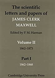 The Scientific Letters and Papers of James Clerk Maxwell: Volume 2, 1862-1873