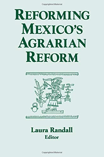 Reforming Mexico\'s Agrarian Reform (Columbia University Seminar Series)