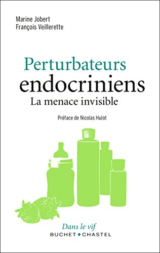Perturbateurs endocriniens - La menace invisible