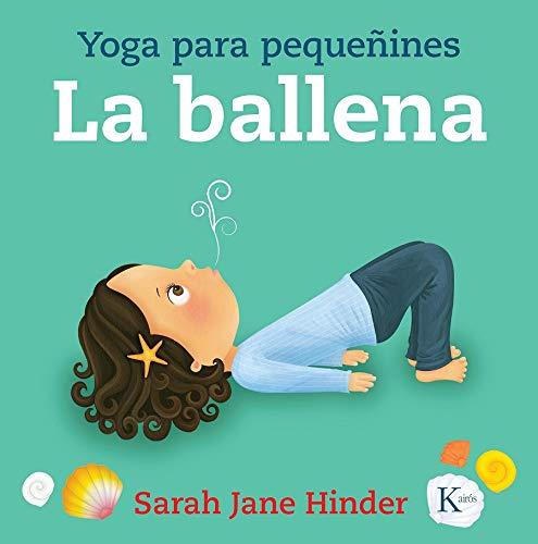 La ballena: Yoga para pequeñines (Infantil)