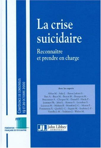 La Crise suicidaire : Reconnaître et prendre en charge