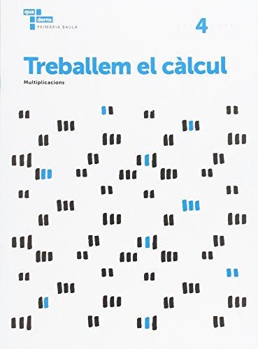 Treballem el càlcul 4 Primària Baula (Projecte Quaderns Primària Baula) - 9788447934263