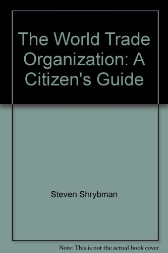 The World Trade Organization: A Citizen's Guide (Canadian Centre for Policy Alternatives)