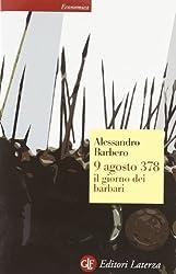 9 agosto 378. Il giorno dei barbari