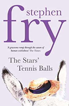 The Stars' Tennis Balls by [Fry, Stephen]
