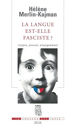 La langue est-elle fasciste ? Langue, pouvoir, enseignement par Hélène Merlin-Kajman