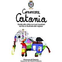 Conoscere Catania - Guida alla città e ai suoi quartieri scritta e illustrata dai ragazzi