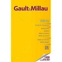 Gault Millau, Le Guide France 2012: Les meilleurs restaurants et hôtels (Gault Millau - weitere Führer)