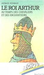 Le Roi Arthur: Au temps des enchanteurs et des chevaliers (Échos personnages)