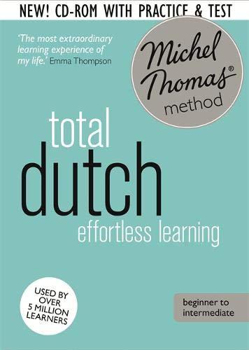 Total Dutch Foundation Course: Learn Dutch with the Michel Thomas Method (A Hodder Education Publication)