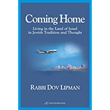 Coming Home: Living in the Land of Israel in Jewish Tradition and Thought Paperback (English Edition)