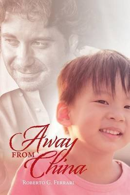 [(Away from China)] [By (author) Roberto G Ferrari] published on (November, 2013)