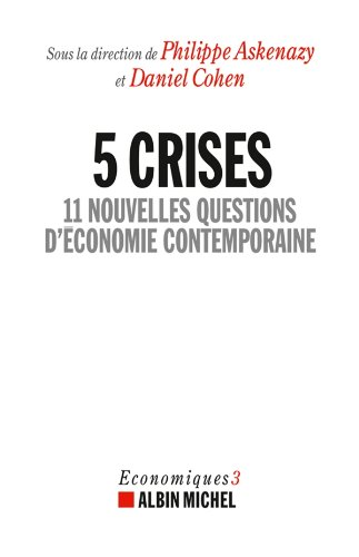 5 Crises, 11 nouvelles questions d'économie