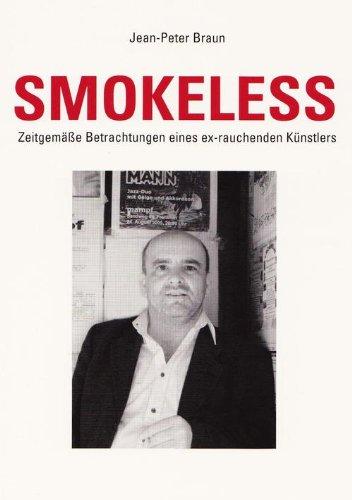Smokeless: Zeitgemäße Betrachtungen eines ex-rauchenden Künstlers