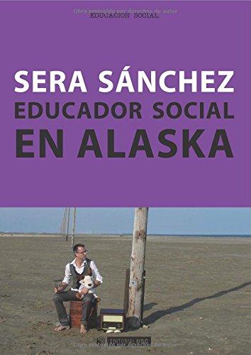 Educador social en Alaska (Manuales) por Sera Sánchez
