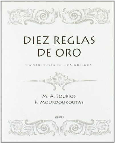 DIEZ REGLAS DE ORO: LA SABIDURIA DE LOS GRIEGOS (Millenium) por Mourdoukoutas Mourdoukoutas