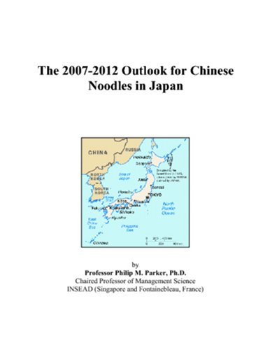The 2007-2012 Outlook for Chinese Noodles in Japan