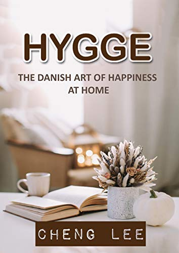 Hygge: The Danish Art of Happiness at Home (English Edition) eBook ...