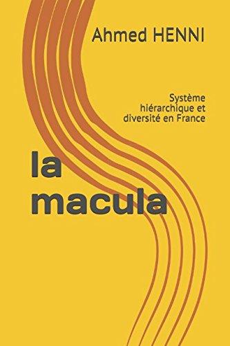 la macula: Système hiérarchique et diversité en France par Ahmed HENNI