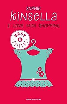 I love mini shopping (Omnibus) di [Kinsella, Sophie]