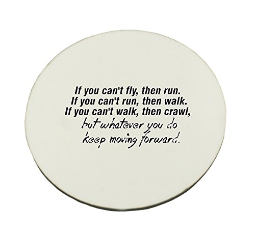 Circle Mousepad with If you can't fly, then run. If you can't run,then walk. If you can't walk then crawl, but whatever you do, keep moving forward