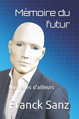 Memoiren Single (Mémoire du futur (livre de science-fiction): Nouvelles)