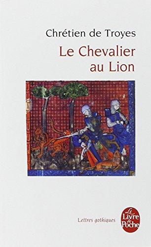 Le Chevalier au lion ou Le Roman d'Yvain par Chrétien de Troyes