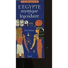 L'Egypte mystique et légendaire