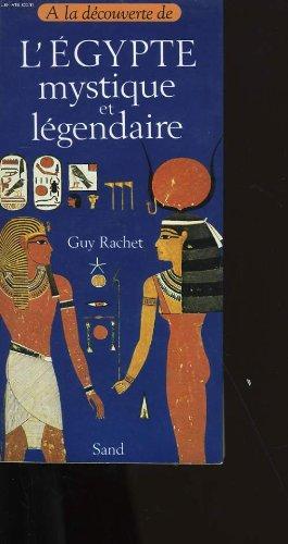 L'Egypte mystique et légendaire par Guy Rachet