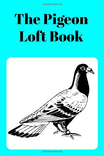 The Pigeon Loft Book: Racing and Breeding Loft Book With Aqua Cover por Sunny Days Prints