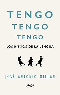 Tengo, tengo, tengo: Los ritmos de la lengua par  José Antonio Millán González