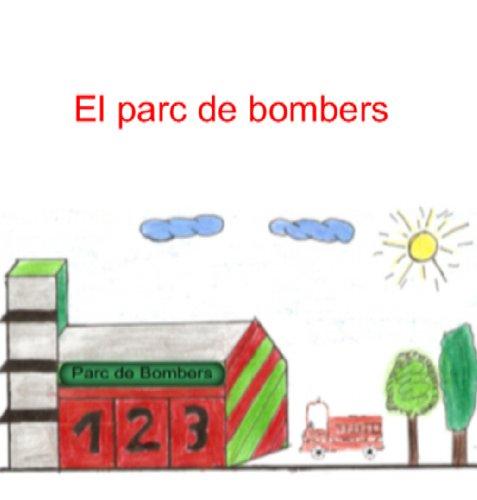 El parc de bombers (Catalan Edition)