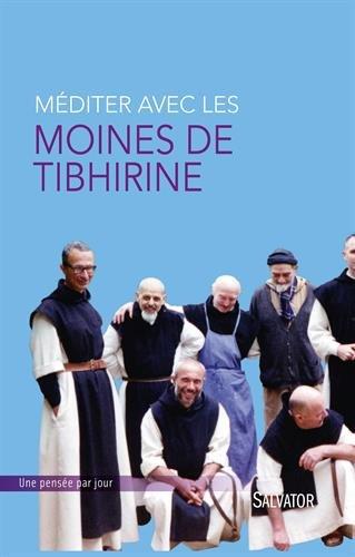 Méditer avec les moines de Tibhirine par Christophe Henning