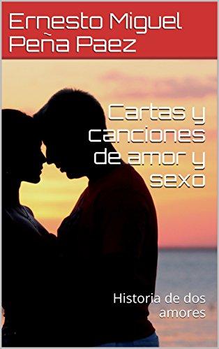 Cartas y canciones de amor y sexo: Historia de dos amores ...
