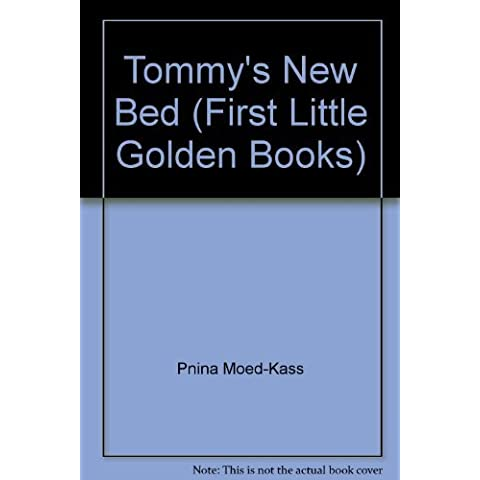 Tommy's new bed (A First little golden book) by Pnina Moed-Kass (1984-08-01)
