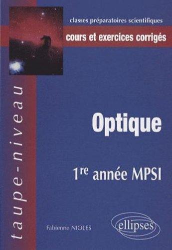 Optique 1re année MPSI : Cours et exercices corrigés
