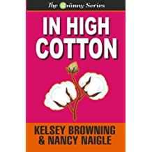 In High Cotton (The Granny Series) (Volume 3) by Nancy Naigle (2015-04-10)