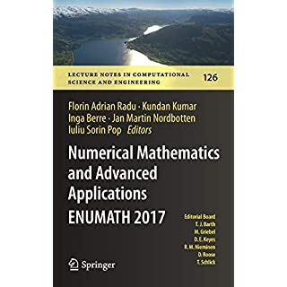 Numerical Mathematics and Advanced Applications ENUMATH 2017 (Lecture Notes in Computational Science and Engineering)