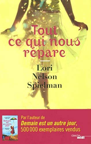 Tout ce qui nous répare par Lori NELSON SPIELMAN