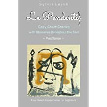 Le Pendentif: Easy French Stories with English Glossaries **Past tense** (Easy French Reader Series for Beginners) (Volume 4) (French Edition) by Sylvie Lain?de?ed??? (2015-01-08)