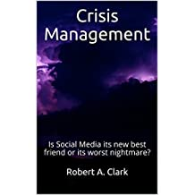 Crisis Management: Is Social Media its new best friend or its worst nightmare?