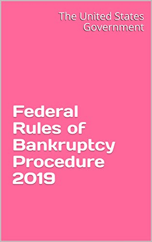 Federal Rules of Bankruptcy Procedure 2019 (English Edition)