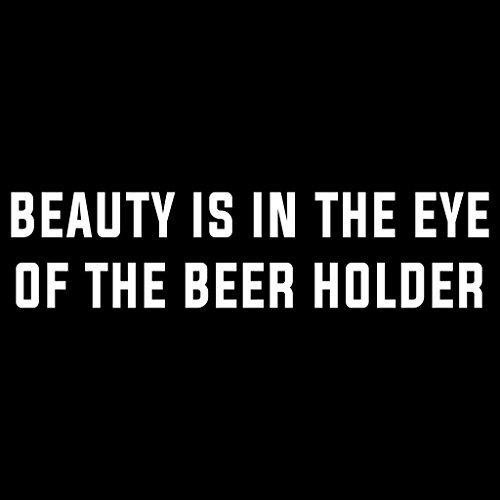 auty is in The Eye of The Beer Holder, Vinyl, für Autos, Trucks, Vans, Wände, Laptops, Tassen, 19 x 5,1 cm, Weiß ()