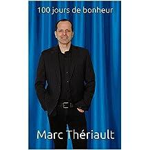 100 jours de bonheur: Pour une transformation personnelle et spirituelle.