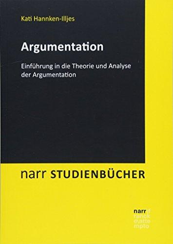 Argumentation: Einführung in die Theorie und Analyse der Argumentation (Narr Studienbücher)