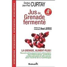 Jus de Grenade fermenté : La grenade, aliment plus ! - 4ème édition